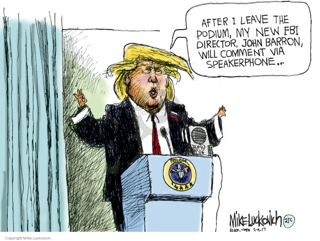 Cartoonist Mike Luckovich  Mike Luckovich's Editorial Cartoons 2017-05-11 Presidency