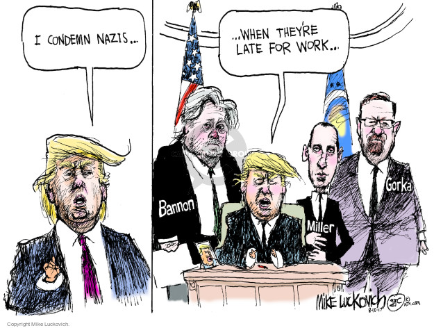 Cartoonist Mike Luckovich  Mike Luckovich's Editorial Cartoons 2017-08-15 Presidency