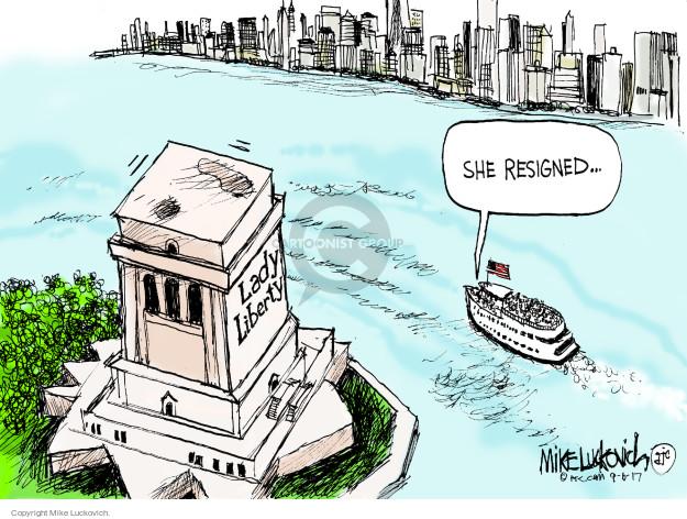 Lady Liberty. She resigned …