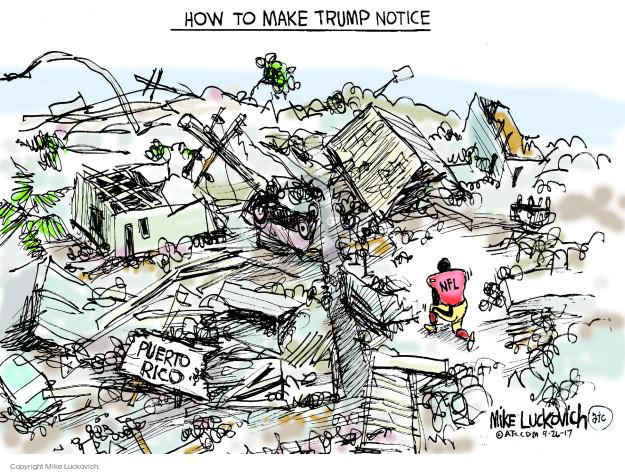 Cartoonist Mike Luckovich  Mike Luckovich's Editorial Cartoons 2017-09-26 make