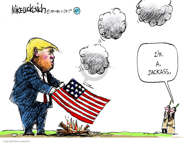 Cartoonist Mike Luckovich  Mike Luckovich's Editorial Cartoons 2017-11-28 Presidency