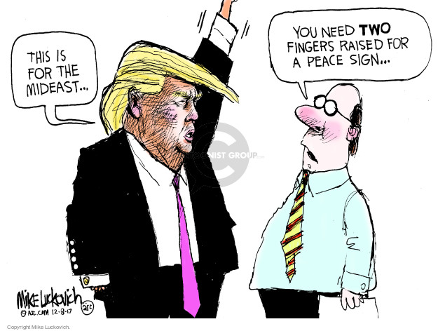 Mike Luckovich  Mike Luckovich's Editorial Cartoons 2017-12-08 Middle East
