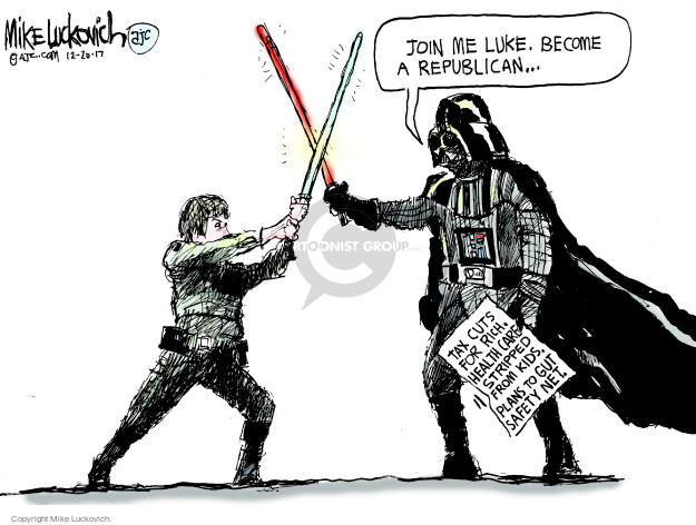Join me Luke. Become a republican … Tax cuts for rich. Health care stripped from kids. Plans to gut safety net.