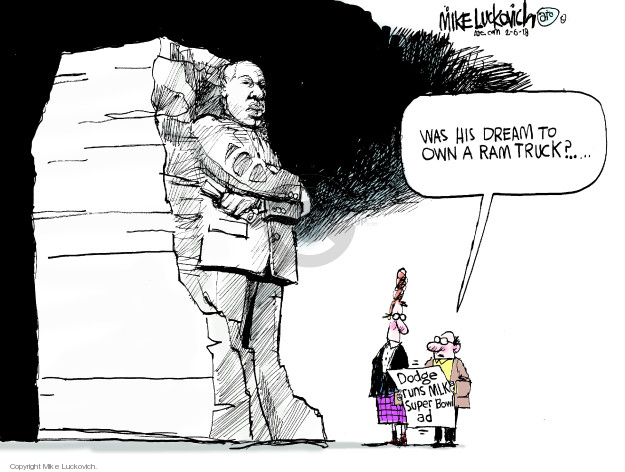 Cartoonist Mike Luckovich  Mike Luckovich's Editorial Cartoons 2018-02-06 Martin Luther King Jr.