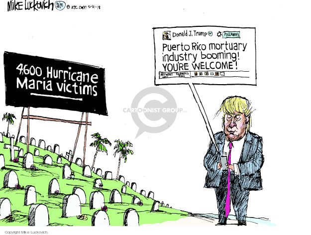 Cartoonist Mike Luckovich  Mike Luckovich's Editorial Cartoons 2018-05-31 Presidency