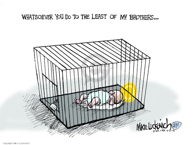 Mike Luckovich  Mike Luckovich's Editorial Cartoons 2018-06-21 migrant