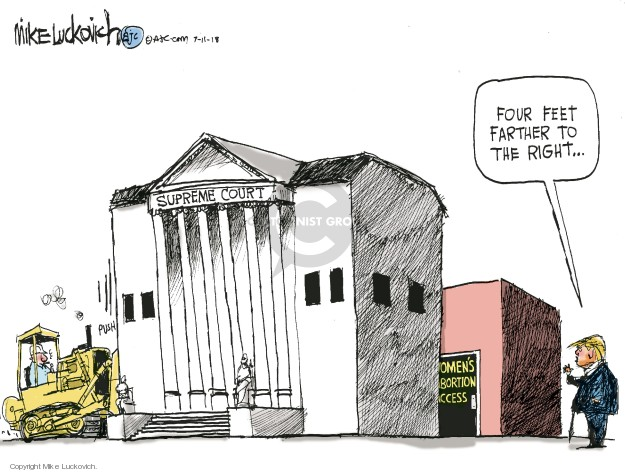 Cartoonist Mike Luckovich  Mike Luckovich's Editorial Cartoons 2018-07-11 Supreme Court