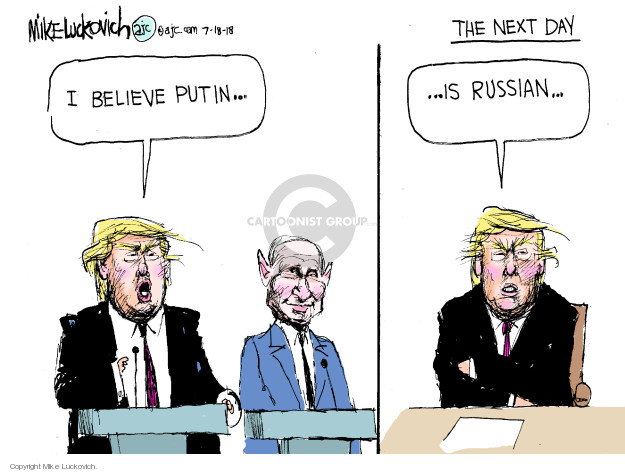 Mike Luckovich  Mike Luckovich's Editorial Cartoons 2018-07-18 Donald Trump Vladimir Putin