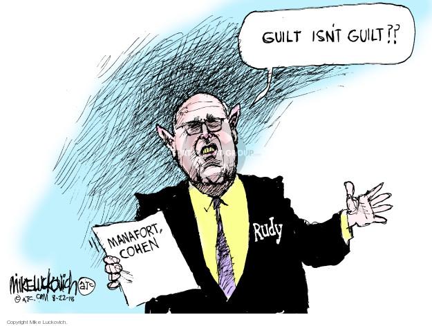 Guilt isnt guilt?? Manafort, Cohen. Rudy.