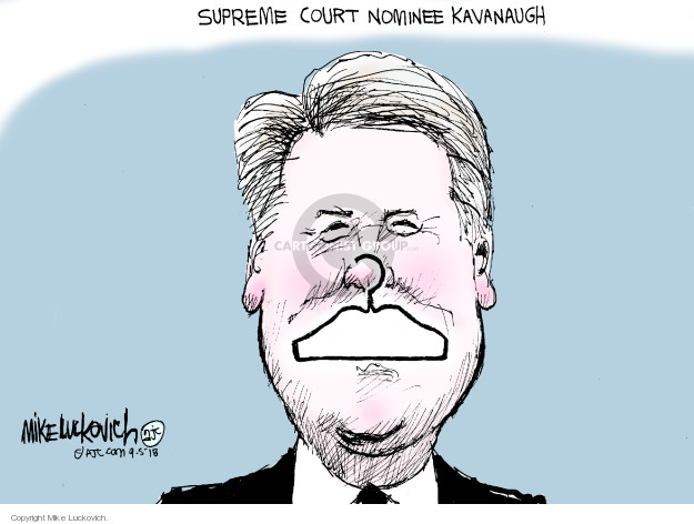 Cartoonist Mike Luckovich  Mike Luckovich's Editorial Cartoons 2018-09-05 Supreme Court
