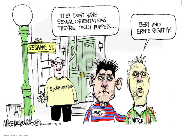 They dont have sexual orientations. Theyre only puppets … Bert and Ernie right?? Sesame St. Spokesperson. Paul. Mitch.
