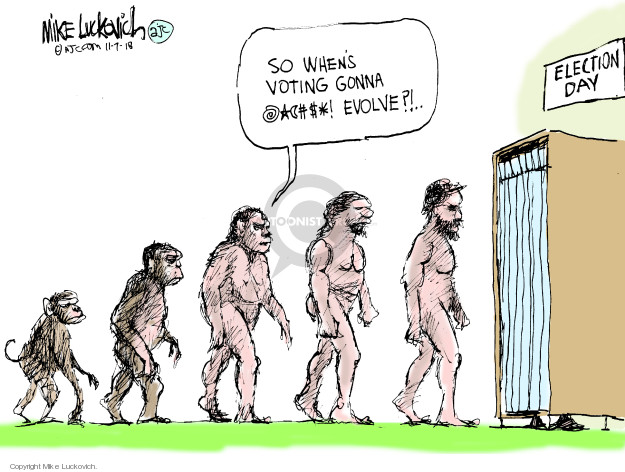 So whens voting gonna @*%^% evolve?! Election day.