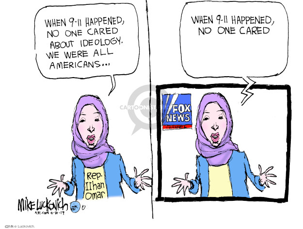 When 9-11 happened, no one cared about ideology. We were all Americans … Rep. Ilhan Omar. When 9-11 happened, no one cared. Fox News.