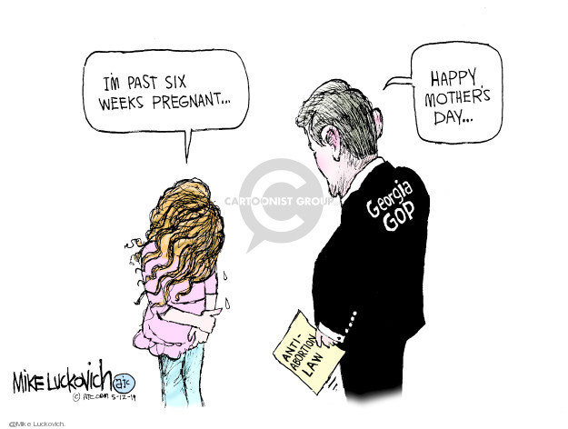 Im past six weeks pregnant … Happy Mothers Day … Georgia GOP. Anti-abortion law.