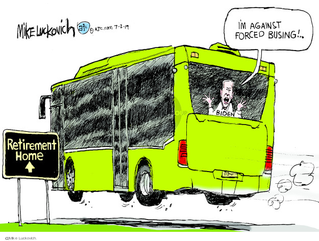 Im against forced busing! Biden. Retirement home.