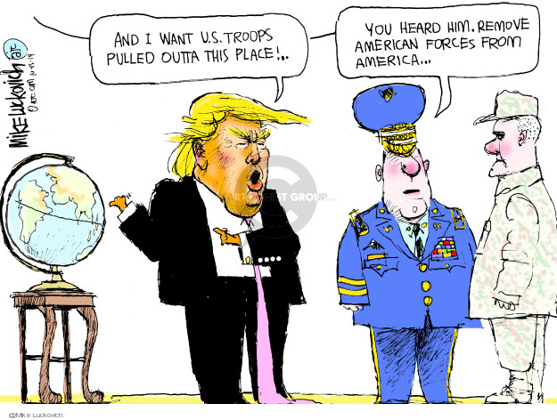 Cartoonist Mike Luckovich  Mike Luckovich's Editorial Cartoons 2019-10-15 military strategy
