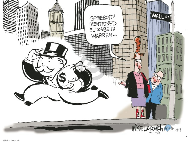 Somebody mentioned Elizabeth Warren … Wall St.