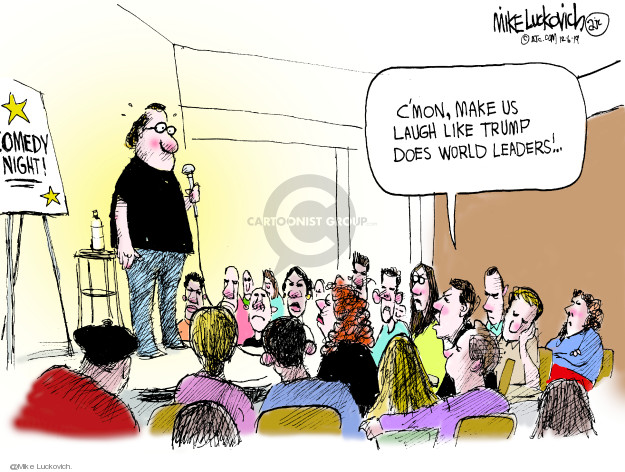 Cartoonist Mike Luckovich  Mike Luckovich's Editorial Cartoons 2019-12-06 international relations
