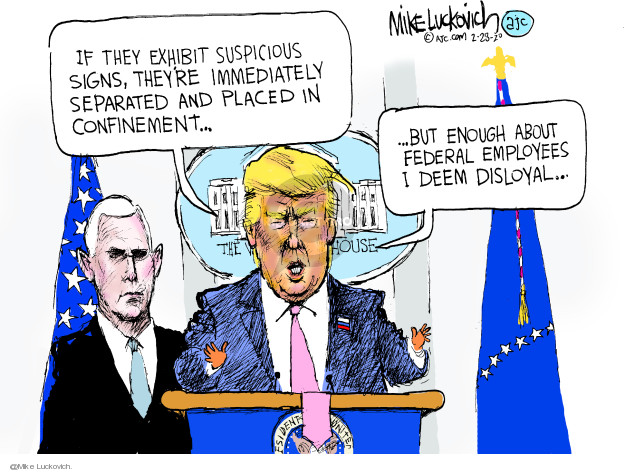 Mike Luckovich  Mike Luckovich's Editorial Cartoons 2020-02-28 Donald Trump and Mike Pence