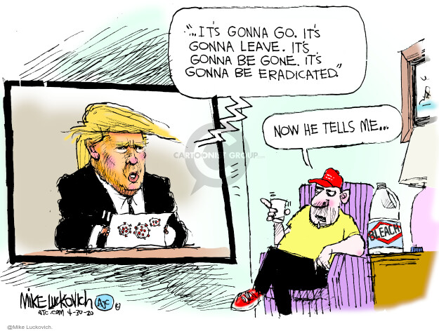 Mike Luckovich  Mike Luckovich's Editorial Cartoons 2020-04-30 Donald Trump