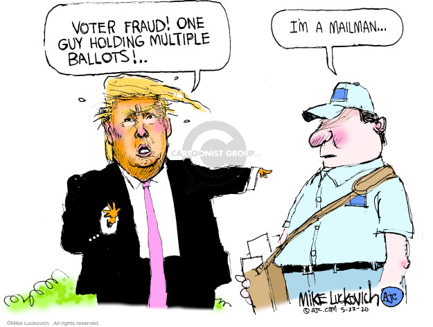 Mike Luckovich  Mike Luckovich's Editorial Cartoons 2020-05-22 fraud