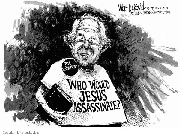 Mike Luckovich  Mike Luckovich's Editorial Cartoons 2005-08-24 Pat Robertson