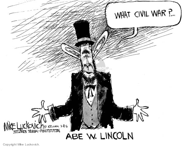 Cartoonist Mike Luckovich  Mike Luckovich's Editorial Cartoons 2006-03-08 Abraham Lincoln