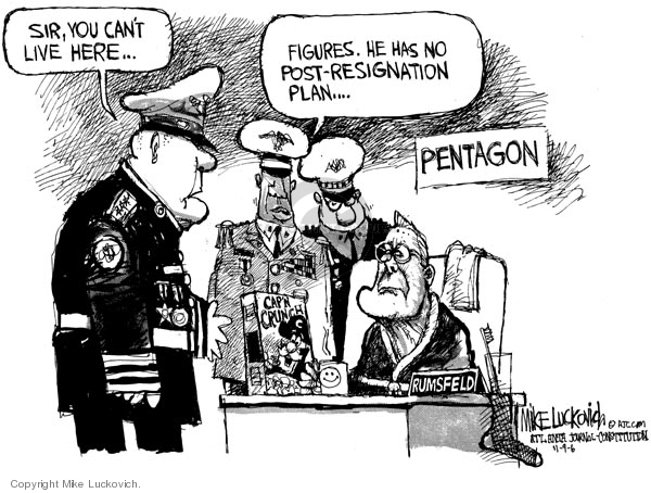 Sir, you cant live here.  Figures.  He has no post-resignation plan.  Pentagon.  Capn Crunch.  Rumsfeld.