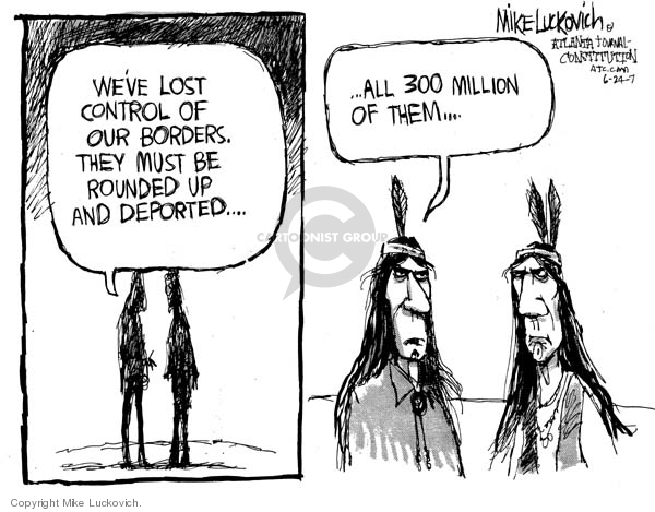 Cartoonist Mike Luckovich  Mike Luckovich's Editorial Cartoons 2007-06-24 Native American