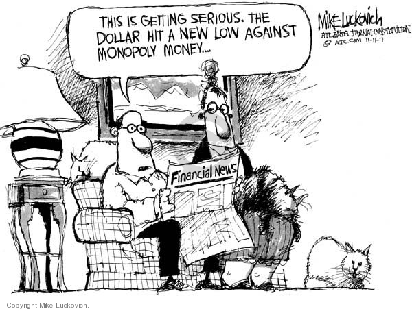 Mike Luckovich  Mike Luckovich's Editorial Cartoons 2007-11-11 currency