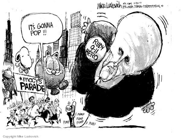 Macys Parade.  Its gonna pop!!!  Rudy 9-11 Hero.