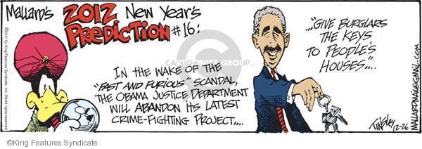 """Mallards 2012 New Years Prediction #16: In the wake of the """"Fast and Furious"""" scandal, the Obama justice department will abandon its latest crime-fighting project � """"Give burglars the keys to peoples houses"""" �"""