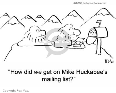 How did we get on Mike Huckabees mailing list?