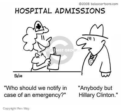Hospital Admissions.  Who should we notify in case of an emergency?  Anybody but Hillary Clinton.