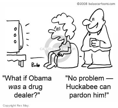 What if Obama was a drug dealer?  No problem - Huckabee can pardon him!