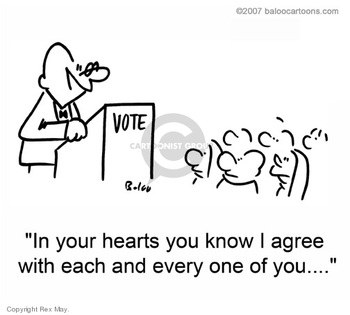 Vote.  In your hearts you know I agree with each and every one of you…