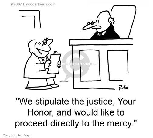 We stipulate the justice, Your Honor, and would like to proceed directly to the mercy.