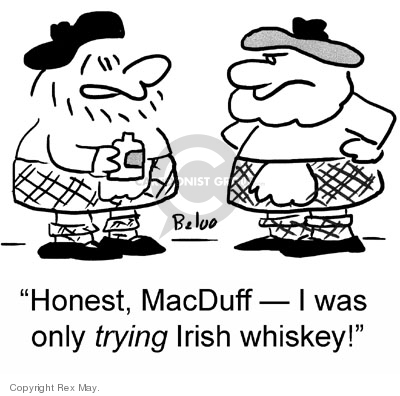 Honest, MacDuff -- I was only trying whiskey!