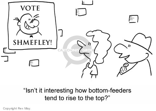 Vote Shmefley!  Isnt it interesting how bottom-feeders tend to rise to the top?