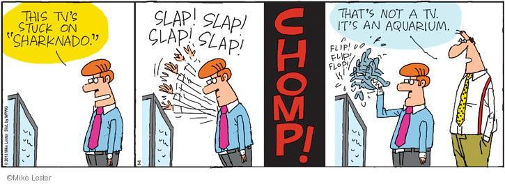 Comic Strip Mike Lester  Mike du Jour 2013-08-06 television cartoon