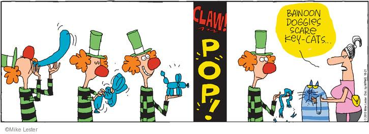 CLAW! POP! Bawoon doggies scare key-cats …