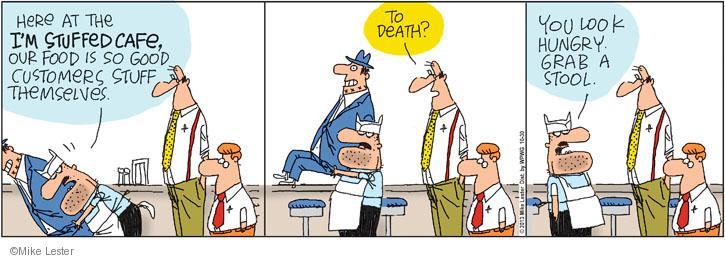 Cartoonist Mike Lester  Mike du Jour 2013-10-30 overeat