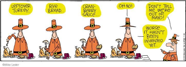 Cartoonist Mike Lester  Mike du Jour 2013-11-30 Thanksgiving turkey