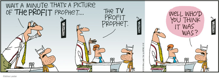 Wait a minute. Thats a picture of the Profit Prophet … The tv Profit Prophet. Well whod you think it was was?
