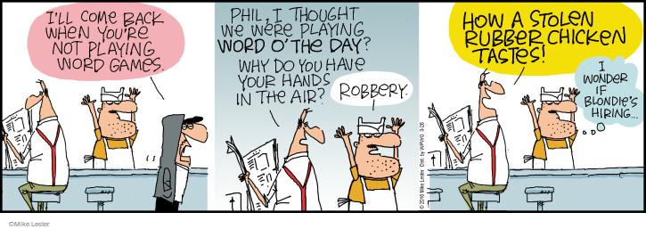 Comic Strip Mike Lester  Mike du Jour 2016-03-26 come
