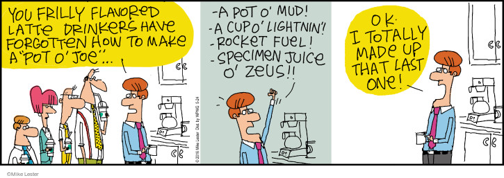 Comic Strip Mike Lester  Mike du Jour 2016-05-24 coffee cup