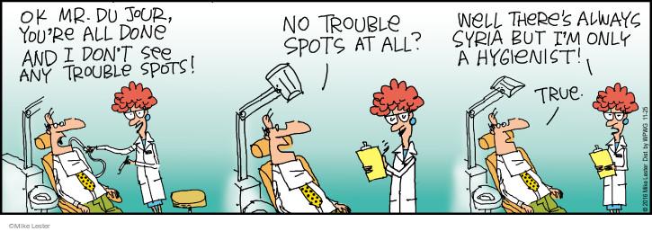 Cartoonist Mike Lester  Mike du Jour 2016-11-25 dentist