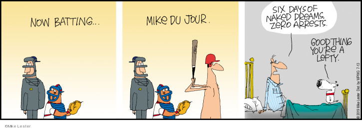 Comic Strip Mike Lester  Mike du Jour 2019-07-13 baseball bat