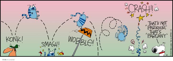 Konk! Smash! Wobble! Crash!! Thats not parkour, thats parcant.