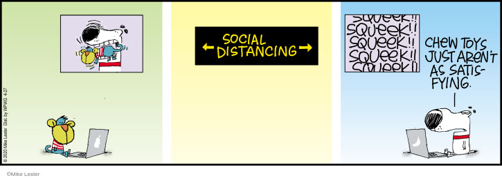 Comic Strip Mike Lester  Mike du Jour 2020-04-27 dissatisfaction
